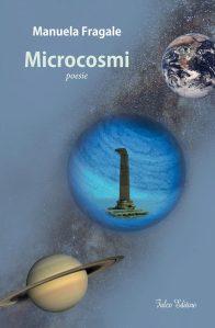 Microcosmi di Manuela Fragale